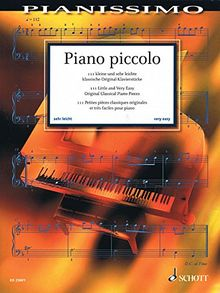 Piano piccolo: 111 kleine und sehr leichte klassische Original-Klavierstücke. Klavier. (Pianissimo)