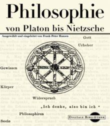 Philosophie von Platon bis Nietzsche (Digitale Bibliothek 2)