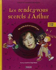 Les rendez-vous secrets d'Arthur : Pour faire aimer la musique de Beethoven (1CD audio)