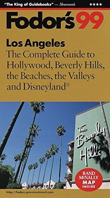 Los Angeles '99: The Complete Guide to Hollywood, Beverly Hills, the Beaches, the Valleys and Dis neyland (Fodor's Gold Guides)