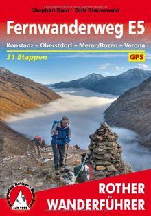 Rother Wanderführer Fernwanderweg E5. Konstanz - Oberstdorf - Meran/Bozen - Verona. 30 Etappen. Mit GPS-Daten: In 31 Etappen quer über die Alpen