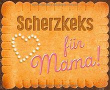 Scherzkeks für Mama (Scherzkekse)