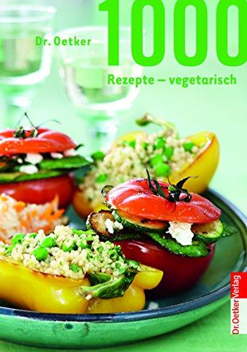 1000 Rezepte Vegetarisch Von Dr Oetker