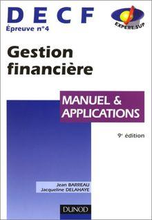 DECF épreuve n° 4 Gestion financière. Manuel et applications, 9ème édition (Expert Sup)