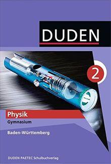 Duden Physik - Gymnasium Baden-Württemberg: Band 2: 9./10. Schuljahr - Schülerbuch
