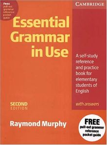 Essential Grammar in Use with Answers: A Self-study Reference and Practice Book for Elementary Students of English
