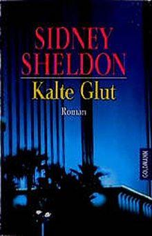 Kalte Glut: Roman (Goldmann Allgemeine Reihe)