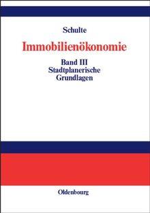 Immobilienökonomie Band III: Stadtplanerische Grundlagen