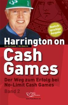 Harrington on Cash Games Band 2: Der Weg zum Erfolg bei No-Limit Cash Games - Poker