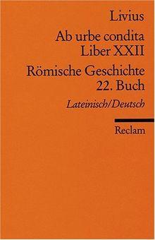 Ab urbe condita. Liber XXII /Römische Geschichte. 22. Buch (Der Zweite Punische Krieg II): Lat. /Dt.: Der Zweite Punische Krieg 2