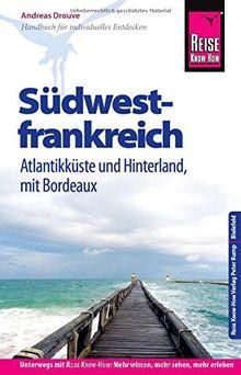 Reise Know-How Reiseführer Südwestfrankreich - Atlantikküste und Hinterland, mit Bordeaux