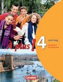 À plus! - Ausgabe 2004: Band 4 (cycle long) - Schülerbuch: Festeinband