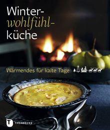 Winterwohlfühlküche - Wärmendes für kalte Tage