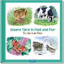 Unsere Tiere in Feld und Flur: Ein Jahr in der Natur
