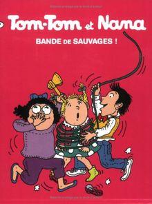 Tom-Tom et Nana, Tome 6 : Bande de sauvages !