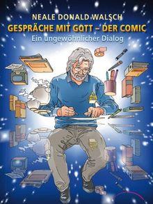 Gespräche mit Gott - Der Comic: Ein ungewöhnlicher Dialog