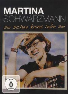 Martina Schwarzmann - So schee kons Lebn sei