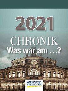 Chronik - Was war am...? 2021: Tages-Abreisskalender I Spannendes Quiz zur geschichtlichen Allgemeinbildung I Aufstellbar I 12 x 16 cm