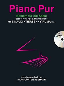 Piano Pur - Balsam für die Seele: Best of New Age & Minimal Piano mit Einaudi, Tiersen, Yiruma - leicht arrangiert von Hans-Günter Heumann