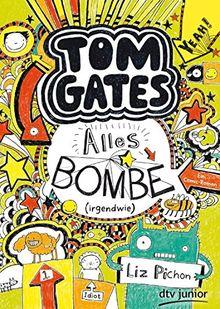Tom Gates. Alles Bombe (irgendwie): Ein Comic-Roman