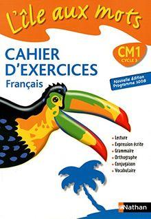 L'île aux mots Cahier d'exercices français CM1 : Nouvelle édition programme 2008