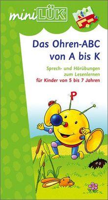 miniLÜK: Ohren-ABC von A bis K: Sprech- und Hörübungen zum Lesenlernen für Kinder von 5 bis 7 Jahren