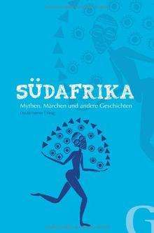 Südafrika: Mythen, Märchen und andere Geschichten - 1 Euro pro Buch geht direkt an die SOS Kinderdörfer weltweit