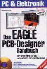Das EAGLE PCB-Designer-Handbuch, m. CD-ROM