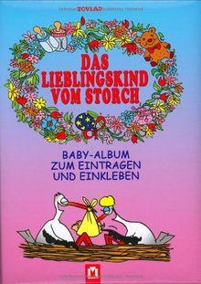 Lieblingskind vom Storch. Baby-Album zum Eintragen und Einkleben