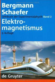 Lehrbuch der Experimentalphysik: Lehrbuch der Experimentalphysik 2. Elektromagnetismus: Bd 2 (Elektromagnetismus): Band 2