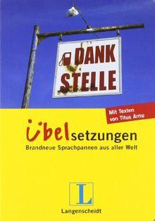 Langenscheidt Dankstelle - Übelsetzungen: Brandneue Sprachpannen aus aller Welt (Langenscheidt Übelsetzungen)
