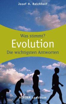 Evolution: Wissen was stimmt: Was stimmt? Die wichtigsten Antworten (HERDER spektrum)