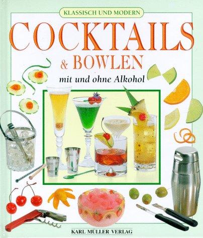 cocktails und bowlen mit und ohne alkohol klassisch und modern von sue michalski. Black Bedroom Furniture Sets. Home Design Ideas