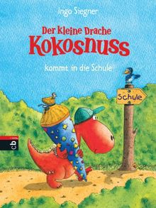 Der kleine Drache Kokosnuss kommt in die Schule: Band 1