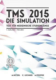 TMS 2015 - Die Simulation: Eine komplette Simulation des Tests für medizinische Studiengänge in Deutschland