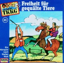 TKKG, Folge 85: Freiheit für Gequälte Tiere
