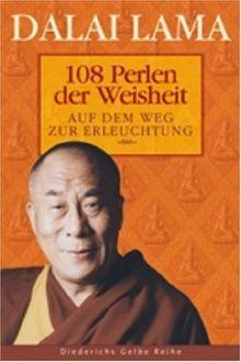 108 Perlen der Weisheit: Auf dem Weg zur Erleuchtung (Diederichs Gelbe Reihe)