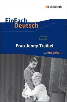 EinFach Deutsch ...verstehen. Interpretationshilfen: EinFach Deutsch ...verstehen: Theodor Fontane: Frau Jenny Treibel