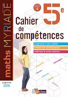 Maths 5e Myriade : Cahier de compétences