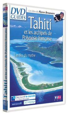 DVD Guides : Tahiti et les archipels de Polynésie française, les îles du mythe [FR Import]