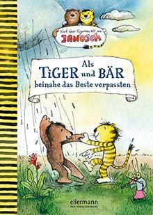 Als Tiger und Bär beinahe das Beste verpassten: Nach einer Figurenwelt von Janosch