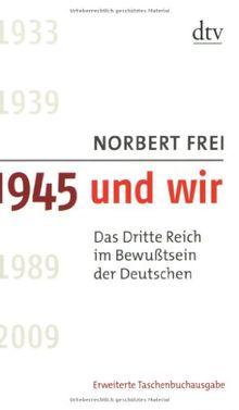 1945 und wir: Das Dritte Reich im Bewußtsein der Deutschen