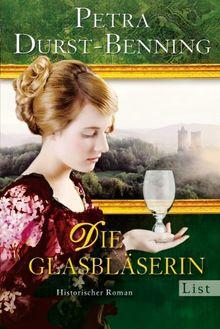 Die Glasblaserin Historischer Roman Die Glasblaser Saga Von Petra Durst Benning