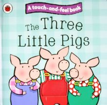 The Three Little Pigs: Ladybird Touch and Feel Fairy Tales (Ladybird Tales)