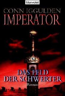 Imperator: - Das Feld der Schwerter: Roman