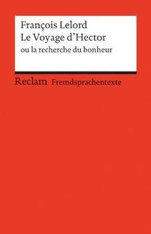 Le Voyage d'Hector ou la recherche du bonheur: (Fremdsprachentexte)