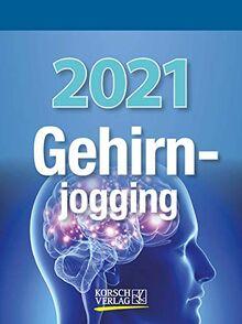 Gehirnjogging 2021: Tages-Abreisskalender mit Denkspielen und anderen Trainings I Aufstellbar I 12 x 16 cm