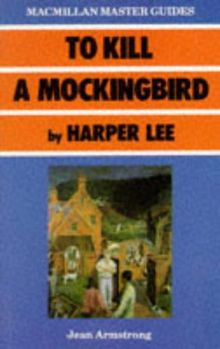 """""""To Kill a Mockingbird"""" by Harper Lee (Master Guides)"""