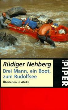 Drei Mann, ein Boot, zum Rudolfsee