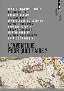 L'aventure, pour quoi faire ? : Manifeste